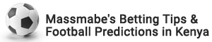 Massmabe's Betting Tips & Football Predictions in Kenya